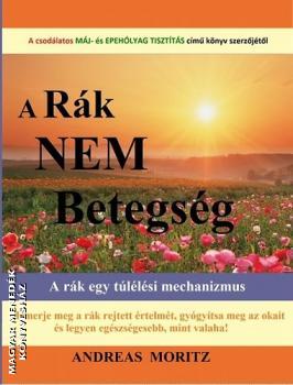 a_rak_nem_betegseg_andreas_moritz_konyv_fhl_kiado
